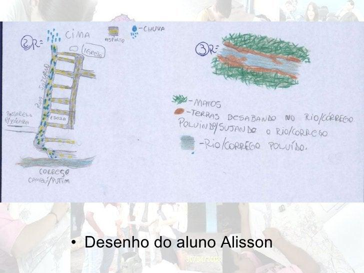 <ul><li>Desenho do aluno Alisson  </li></ul>