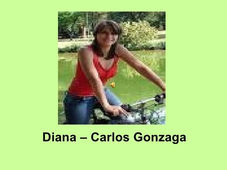 Diana – Carlos Gonzaga