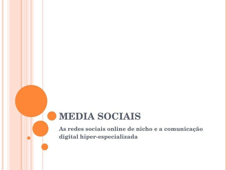MEDIA SOCIAIS As redes sociais online de nicho e a comunicação digital hiper-especializada