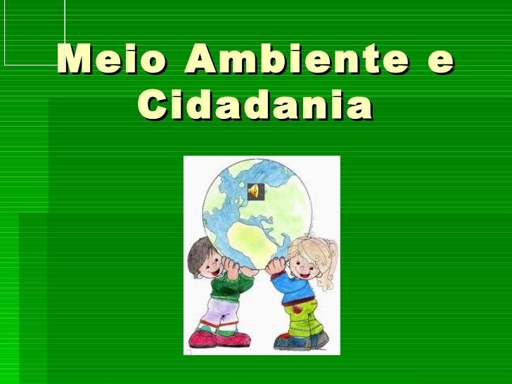 Meio Ambiente e Cidadania