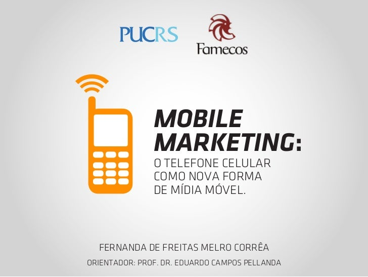MOBILE               MARKETING:               O TELEFONE CELULAR               COMO NOVA FORMA               DE MÍDIA MÓVE...