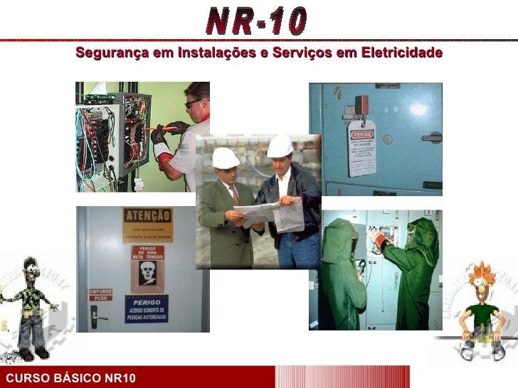 Segurança em Instalações e Serviços em EletricidadeCURSO BÁSICO NR10