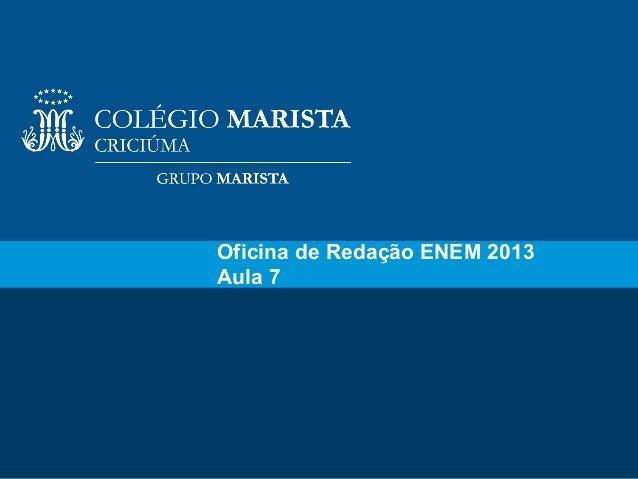 1Oficina de Redação ENEM 2013Aula 7