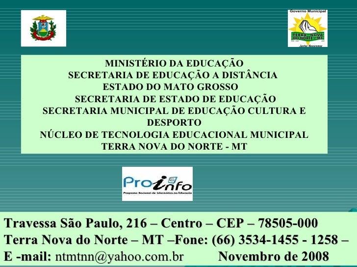 MINISTÉRIO DA EDUCAÇÃO SECRETARIA DE EDUCAÇÃO A DISTÂNCIA   ESTADO DO MATO GROSSO  SECRETARIA DE ESTADO DE EDUCAÇÃO SECRET...