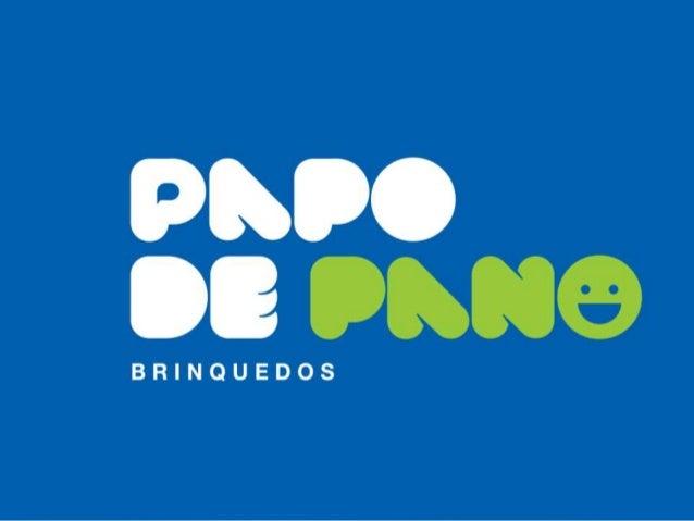  A Papo de Pano está há 22 anos no mercado  Primeira indústria de fantoches do Brasil  Sede localizada em Curitiba  Pr...