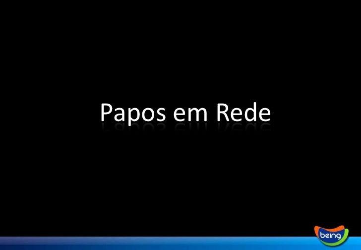 Papos em Rede<br />