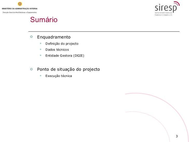 Sumário   <ul><li>Enquadramento </li></ul><ul><ul><li>Definição do projecto  </li></ul></ul><ul><ul><li>Dados técnicos </l...
