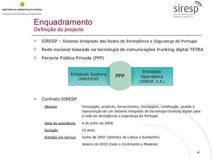 Enquadramento Definição do projecto <ul><li>SIRESP –  Sistema Integrado das Redes de Emergência e Segurança de Portugal </...