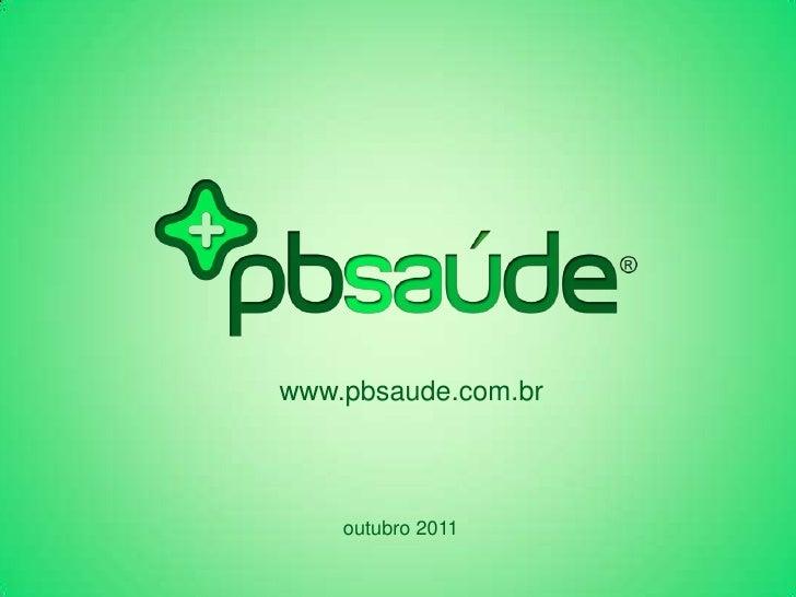 www.pbsaude.com.br    outubro 2011