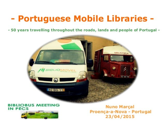 - Portuguese Mobile Libraries - - 50 years travelling throughout the roads, lands and people of Portugal - Nuno Marçal Pro...