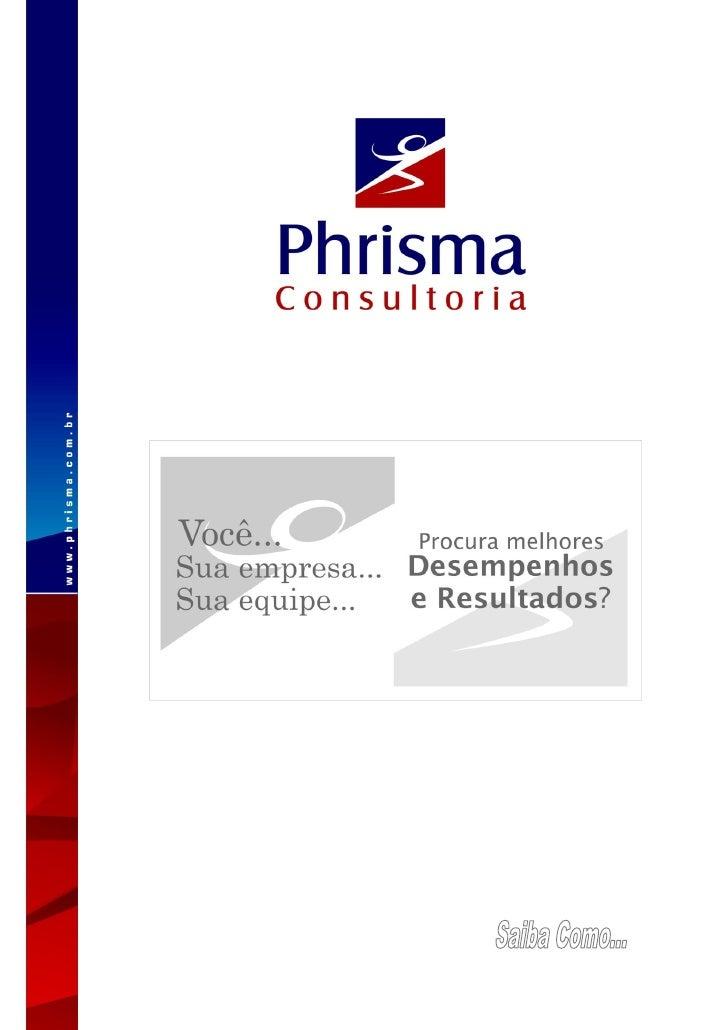 A Phrisma Consultoria é uma empresa especializada no desenvolvimento de competências cognitivo-emocionais dos empreendedor...