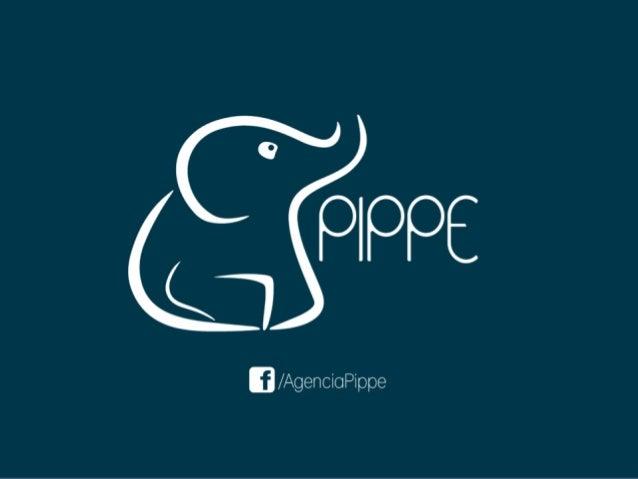 • A Agência Pippe pertence à dois amigos, que trabalhavam juntos e resolveram montar seu próprio negócio. • Buscamos soluç...