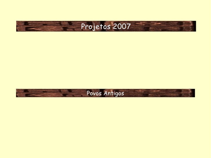 Projetos 2007 Povos Antigos