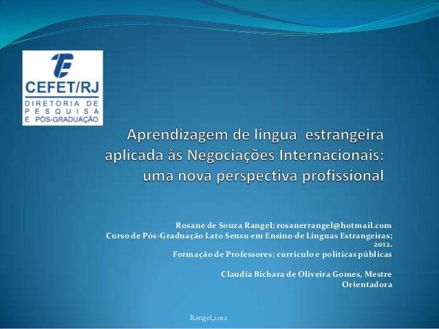 Rosane de Souza Rangel; rosanerrangel@hotmail.comCurso de Pós-Graduação Lato Sensu em Ensino de Línguas Estrangeiras;     ...