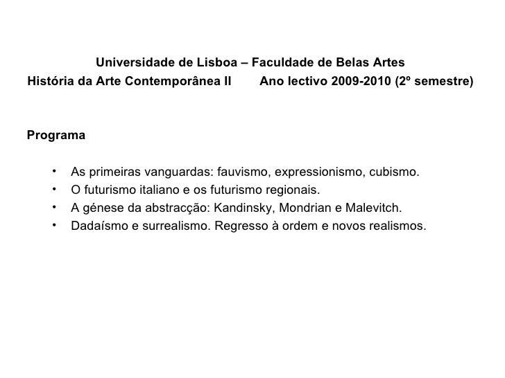 <ul><li>Universidade de Lisboa – Faculdade de Belas Artes </li></ul><ul><li>História da Arte Contemporânea II   Ano lectiv...