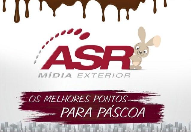 Roteiros especiais A ASR Mídia Exterior tem a maior cobertura do Brasil. A ASR Mídia entende a mídia exterior como uma pod...