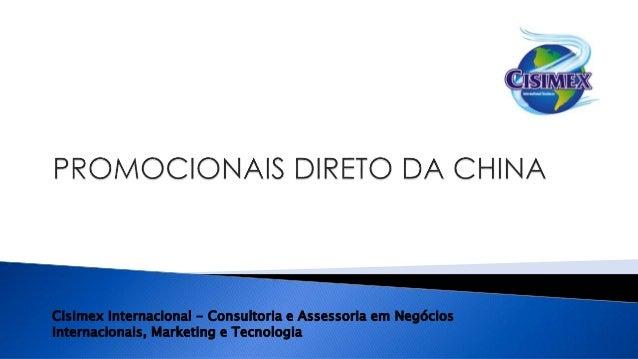 Cisimex Internacional - Consultoria e Assessoria em Negócios Internacionais, Marketing e Tecnologia