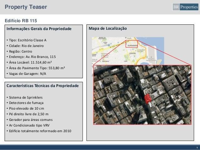 1 Property Teaser Edifício RB 115 Características Técnicas da Propriedade • Sistema de Sprinklers • Detectores de fumaça •...