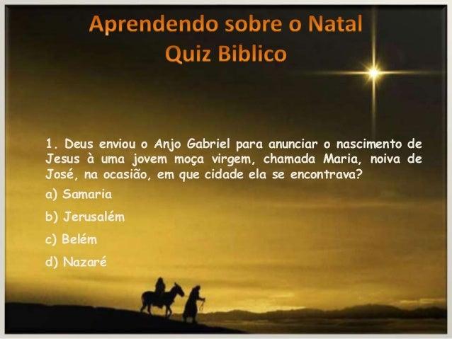 1. Deus enviou o Anjo Gabriel para anunciar o nascimento de Jesus à uma jovem moça virgem, chamada Maria, noiva de José, n...