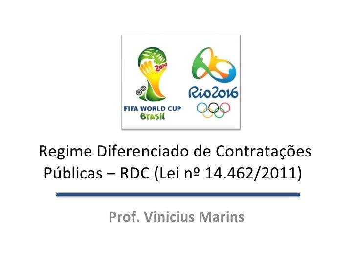 Regime Diferenciado de Contratações Públicas – RDC (Lei nº 14.462/2011)  Prof. Vinicius Marins
