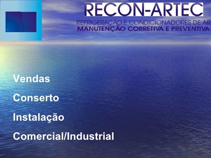 Vendas Conserto Instalação Comercial/Industrial