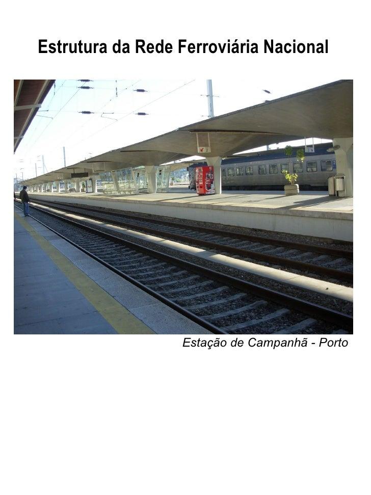 Estrutura da Rede Ferroviária Nacional  Estação de Campanhã - Porto