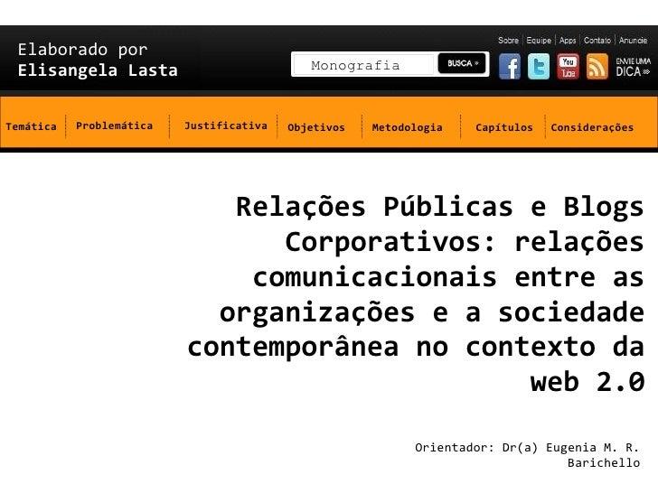 Elaborado por Elisangela Lasta                            MonografiaTemática   Problemática   Justificativa   Objetivos   ...