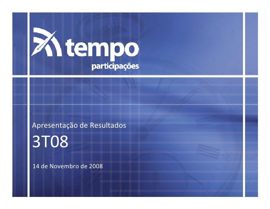 Apresentação de Resultados  3T08 14 de Novembro de 2008