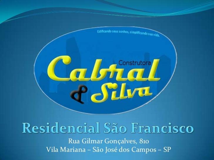 Rua Gilmar Gonçalves, 810Vila Mariana – São José dos Campos – SP