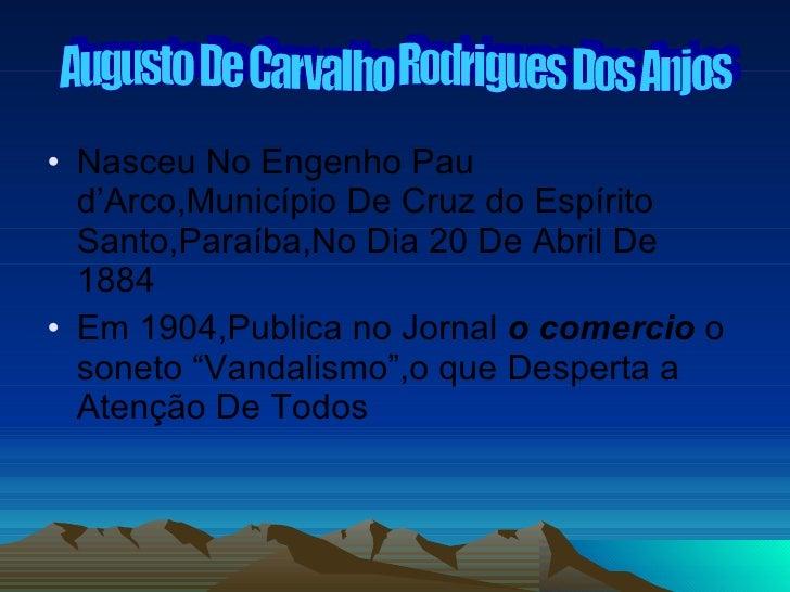 <ul><li>Nasceu No Engenho Pau d'Arco,Município De Cruz do Espírito Santo,Paraíba,No Dia 20 De Abril De 1884 </li></ul><ul>...
