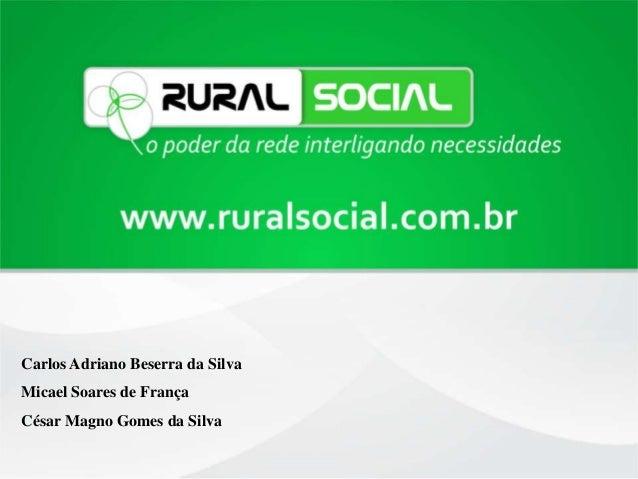 Carlos Adriano Beserra da SilvaMicael Soares de FrançaCésar Magno Gomes da Silva