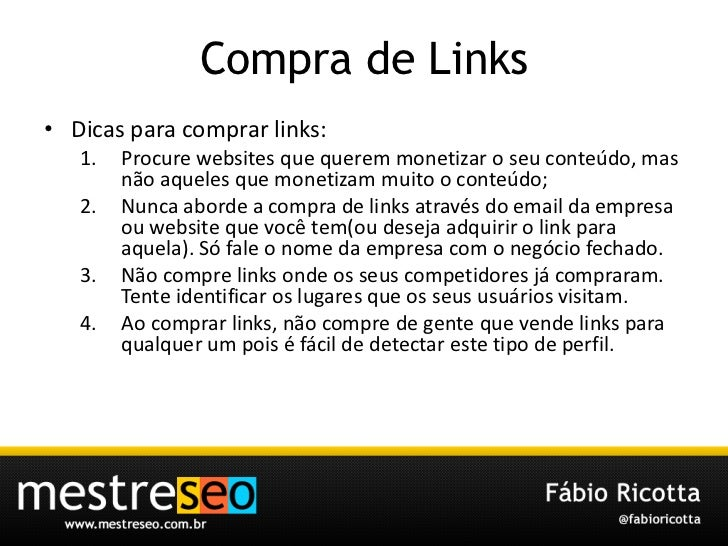 Compra de Links<br />Dicasparacomprar links:<br />Procure websites que querem monetizar o seu conteúdo, mas não aqueles qu...