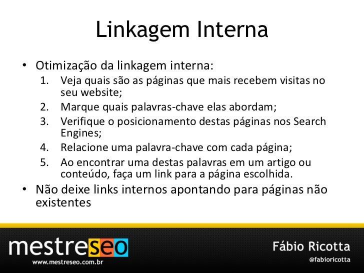 LinkagemInterna<br />Otimização da linkagem interna:<br />Veja quais são as páginas que mais recebem visitas no seu websit...