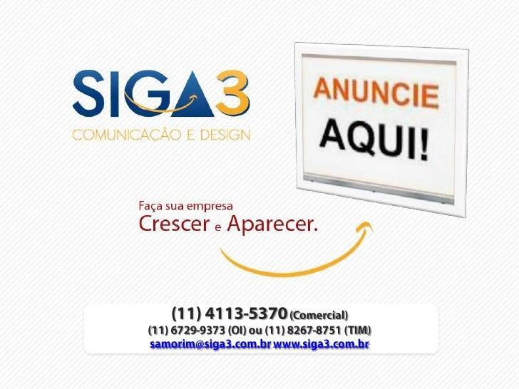 """ApresentaçãoSIGA3 é uma empresa de Comunicação eDesign, criada para ser ferramenta de apoiopara a área de """"Marketing e Ven..."""