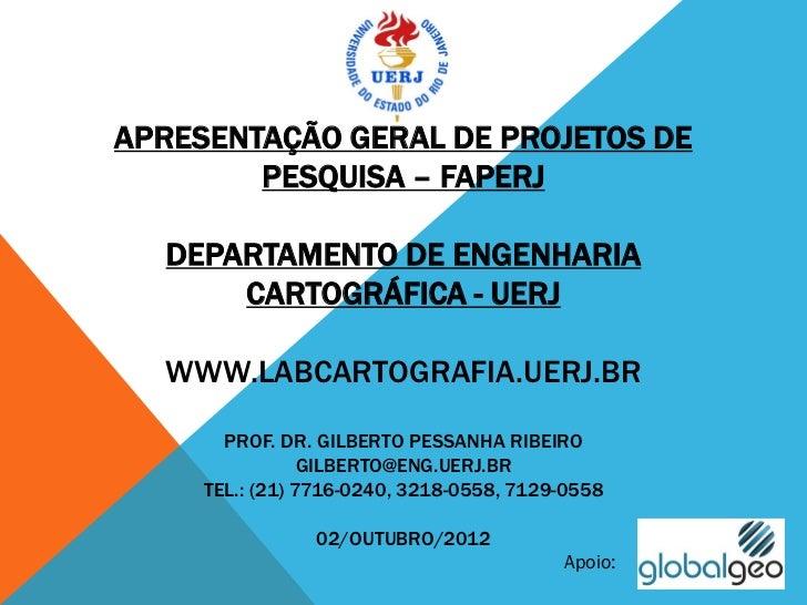 APRESENTAÇÃO GERAL DE PROJETOS DE        PESQUISA – FAPERJ  DEPARTAMENTO DE ENGENHARIA      CARTOGRÁFICA - UERJ  WWW.LABCA...