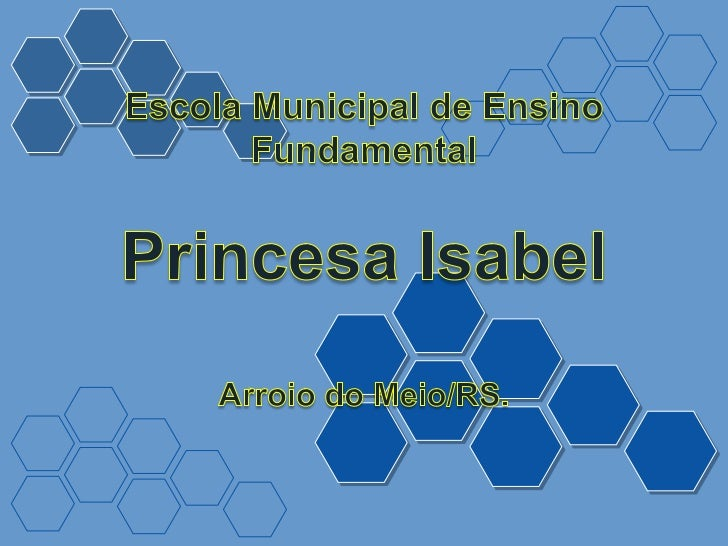 Escola Municipal de Ensino Fundamental<br />Princesa Isabel<br />Arroio do Meio/RS.<br />