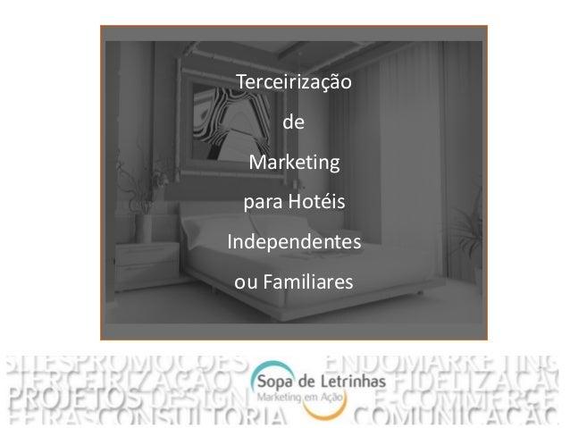 Terceirização de Marketing para Hotéis Independentes ou Familiares