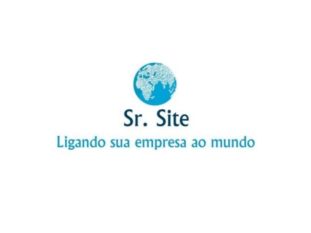 12 Anos conectando empresas aos seus clientes!Fundada em 2004 a Sr. Site nasceu com o objetivo de assessorar empreendedore...