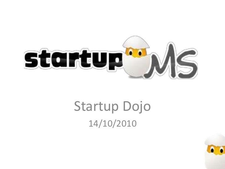 Startup Dojo  14/10/2010