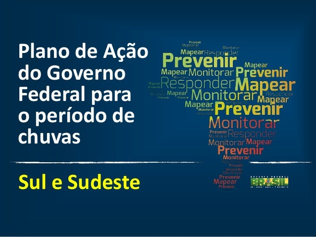 Plano de Açãodo GovernoFederal parao período dechuvasSul e Sudeste