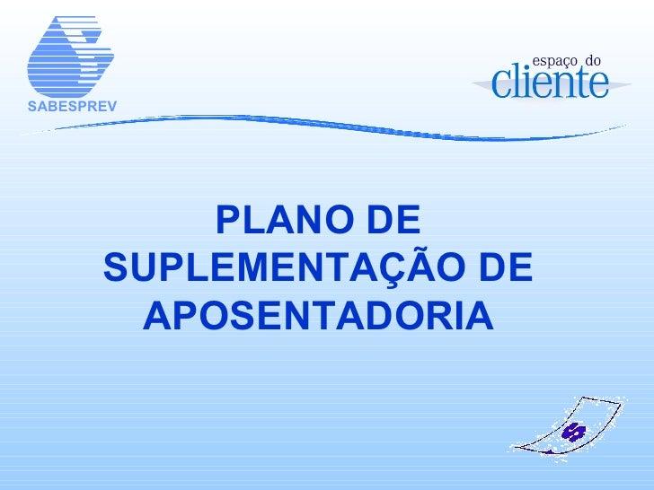 PLANO DE SUPLEMENTAÇÃO DE APOSENTADORIA