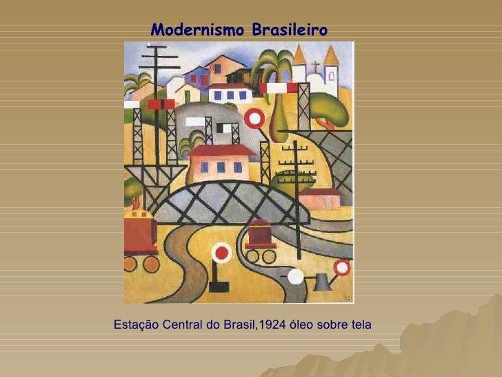 Modernismo Brasileiro Estação Central do Brasil,1924 óleo sobre tela