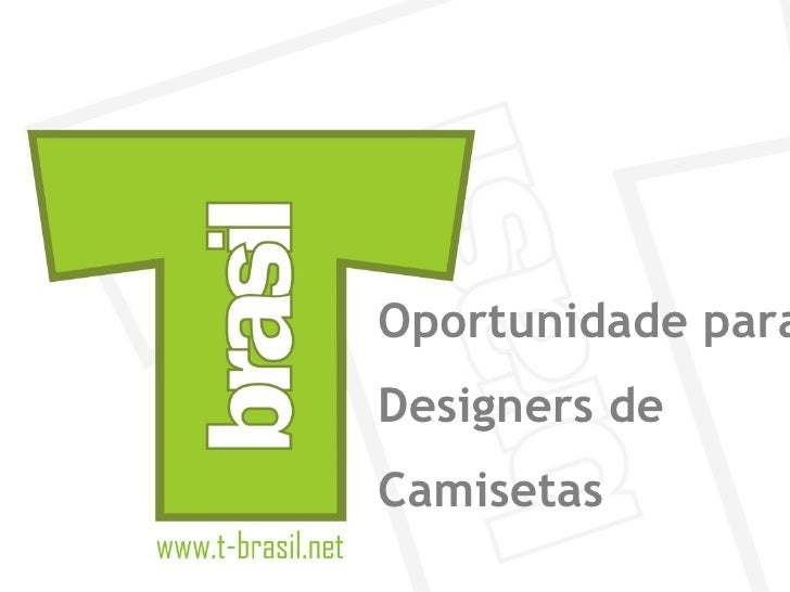 Oportunidade para  Designers de Camisetas