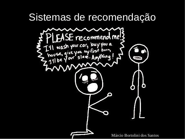 Sistemas de recomendação  Márcio Bortolini dos Santos