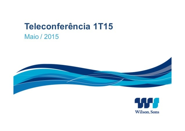Teleconferência 1T15 Maio / 2015
