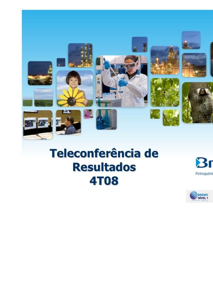 Teleconferência de    Resultados      4T08