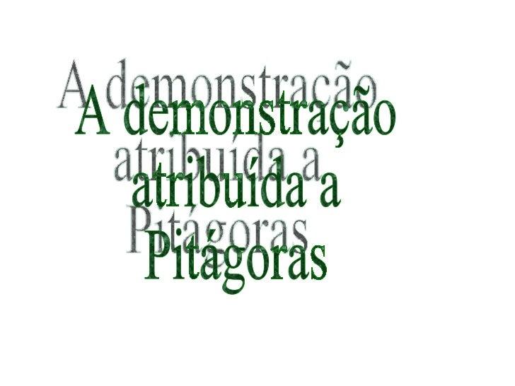 A demonstração atribuída a Pitágoras