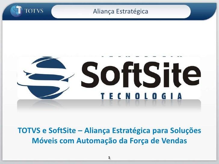 Aliança Estratégica<br />TOTVS e SoftSite – Aliança Estratégica para Soluções Móveis com Automação da Força de Vendas<br />