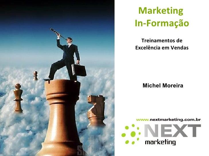 Michel Moreira Marketing  In-Formação Treinamentos de Excelência em Vendas