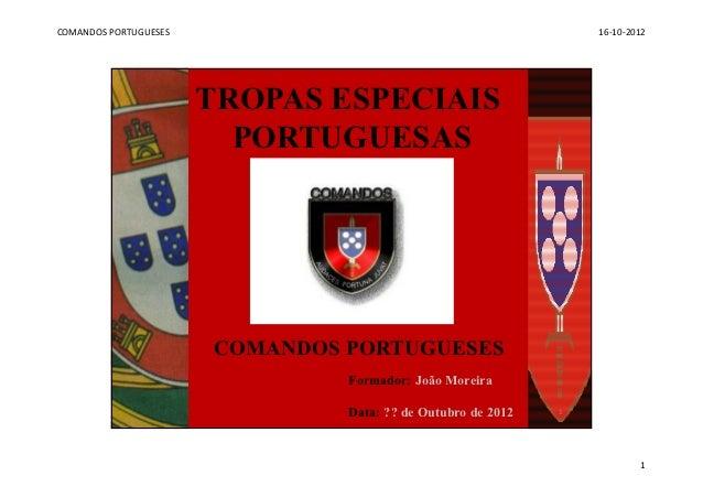 COMANDOS PORTUGUESES                                              16-10-2012                       TROPAS ESPECIAIS       ...
